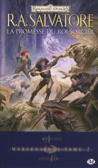 Mercenaires. Volume 2, La promesse du roi-sorcier