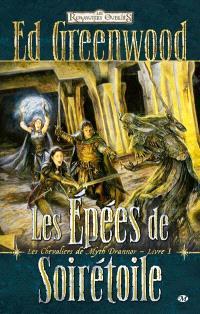 Les chevaliers de Myth Drannor. Volume 1, Les épées de Soirétoile