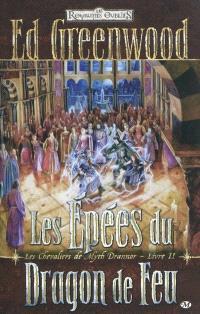 Les chevaliers de Myth Drannor. Volume 2, Les épées du dragon de feu