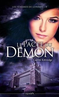 Les ténèbres de Londres. Volume 2, Le pacte du démon