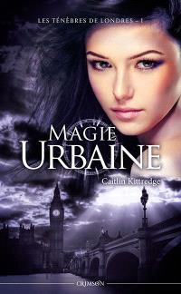 Les ténèbres de Londres. Volume 1, Magie urbaine