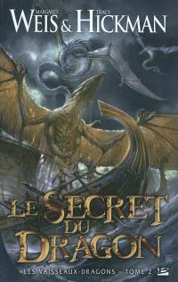 Les vaisseaux-dragons. Volume 2, Le secret du dragon
