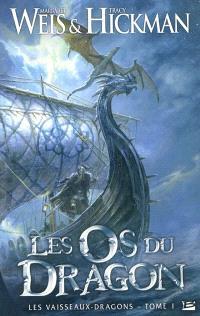 Les vaisseaux-dragons. Volume 1, Les os du dragon