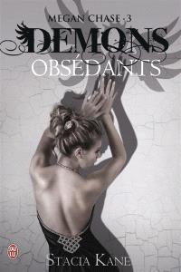 Megan Chase. Volume 3, Démons obsédants