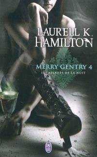 Merry Gentry. Volume 4, Les assauts de la nuit