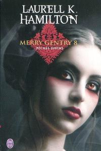 Merry Gentry. Volume 8, Péchés divins