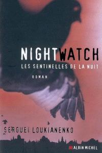 Night watch : les sentinelles de la nuit