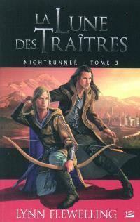 Nightrunner. Volume 3, La lune des traîtres