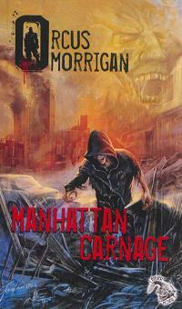Orcus Morrigan. Volume 1, Manhattan carnage