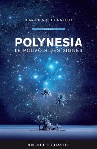 Polynesia. Volume 3, Le pouvoir des signes