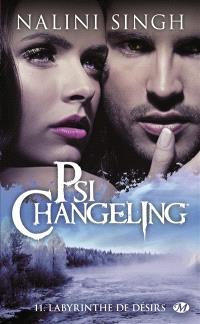 Psi-changeling. Volume 11, Labyrinthe de désirs