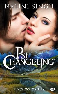 Psi-changeling. Volume 9, Passions exaltées