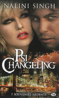 Psi-changeling. Volume 7, Souvenirs ardents