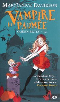 Queen Betsy. Volume 12, Vampire et paumée