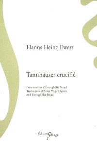 Tannhäuser crucifié : et autres grotesques