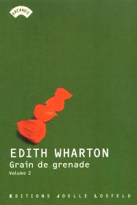 The ghost stories of Edith Warton. Volume 2, Grain de grenade