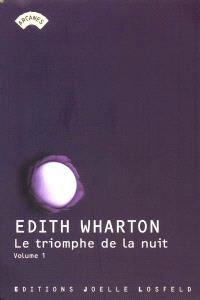 The ghost stories of Edith Warton. Volume 1, Le triomphe de la nuit