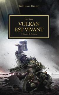 The Horus heresy, Vulkan est vivant : à l'épreuve de l'enclume