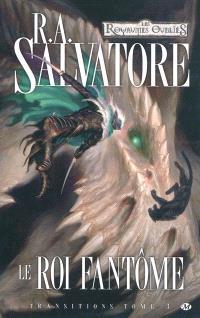 Transitions. Volume 3, Le roi fantôme