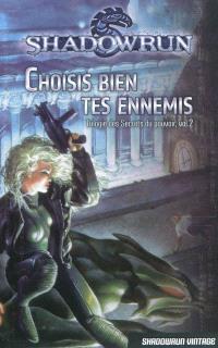 Trilogie des secrets du pouvoir. Volume 2, Choisis bien tes ennemis