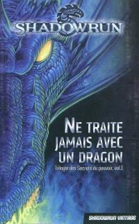 Trilogie des secrets du pouvoir. Volume 1, Ne traite jamais avec un dragon