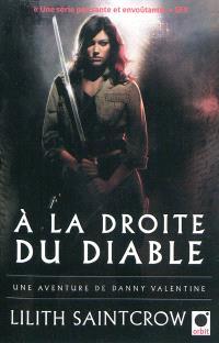Une aventure de Danny Valentine. Volume 3, A la droite du diable
