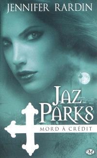 Une aventure de Jaz Parks. Volume 3, Jaz Parks mord à crédit