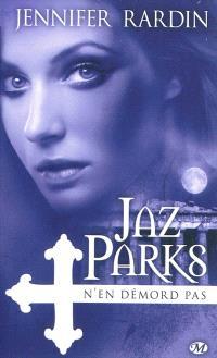 Une aventure de Jaz Parks. Volume 4, Jaz Parks n'en démord pas