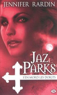 Une aventure de Jaz Parks. Volume 1, Jaz Parks s'en mord les doigts