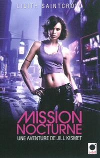Une aventure de Jill Kismet. Volume 1, Mission nocturne
