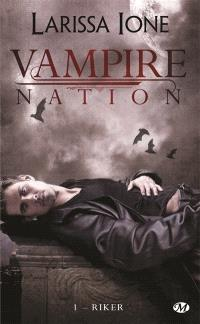 Vampire Nation. Volume 1, Riker