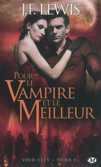 Void city. Volume 2, Pour le vampire et le meilleur