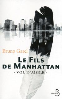 Vol d'aigle. Volume 1, Le fils de Manhattan