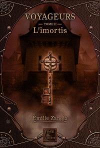 Voyageurs. Volume 2, L'Imortis