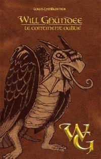 Will Ghündee. Volume 4, Le continent oublié
