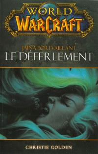 World of Warcraft, Jaina Portvaillant : le déferlement