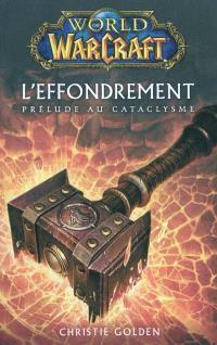 World of Warcraft, L'effondrement : prélude au cataclysme