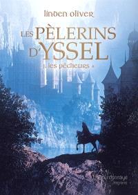 Les pèlerins d'Yssel, Volume 1, Les pécheurs. Volume 1