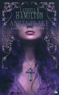 Anita Blake : l'intégrale. Volume 1