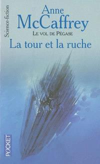 Le vol de Pégase. Volume 7, La tour et la ruche