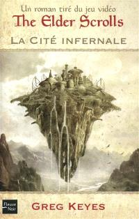 The Elder Scrolls. Volume 1, La cité infernale