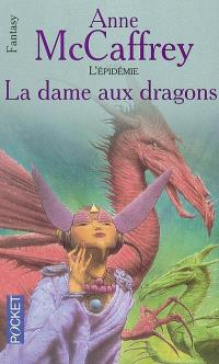 La ballade de Pern, L'épidémie. Volume 1, La dame aux dragons