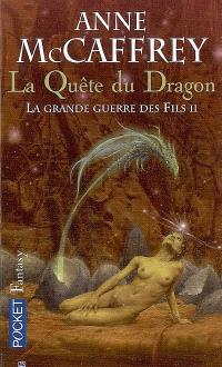 La ballade de Pern, La grande guerre des fils. Volume 2, La quête du dragon