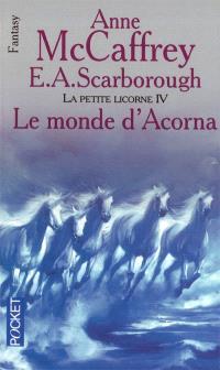 La petite Licorne. Volume 4, Le monde d'Acorna