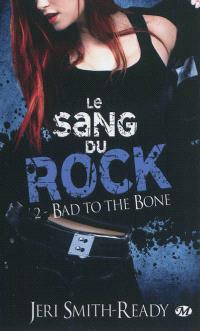 Le sang du rock. Volume 2, Bad to the bone