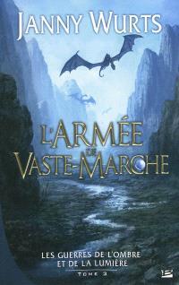 Les guerres de l'ombre et de la lumière. Volume 3, L'armée de Vaste-Marche