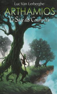 Arthamios. Volume 2, Le sage des courants
