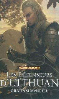Hauts elfes. Volume 1, Les défenseurs d'Ulthuan : un roman Warhammer