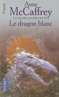 La ballade de Pern, La grande guerre des fils. Volume 3, Le dragon blanc
