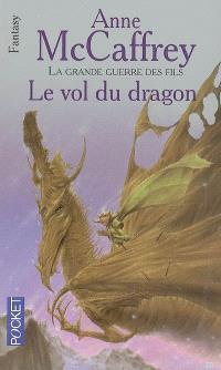 La ballade de Pern, La grande guerre des fils. Volume 1, Le vol du dragon
